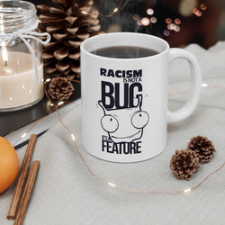 Racism is a Feature Political Ceramic Mug 11oz