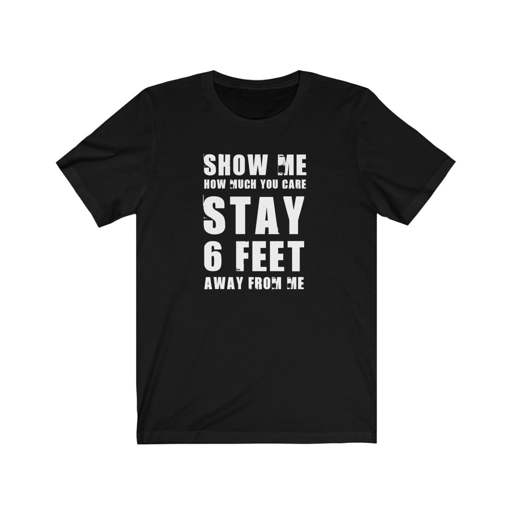 Stay Six Feet Back Social Distancing Graphic Unisex Jersey Short Sleeve Tee