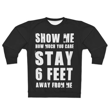 Show Me You Care Stay Six Feet Away Unisex Sweatshirt