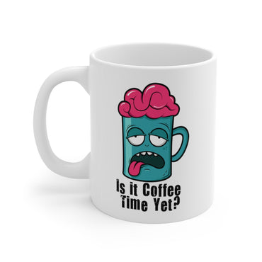 Is It Time for Coffee Time Humor Ceramic Coffee Mug 11oz