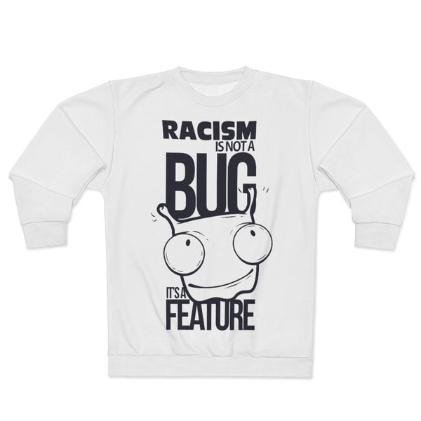 Racism is a Feature Political Message Unisex Sweatshirt