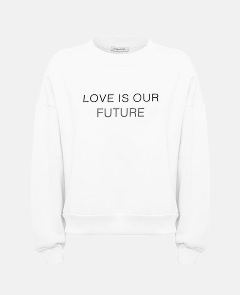 "SWEATSHIRT ""LOVE IS OUR FUTURE"" WHITE"