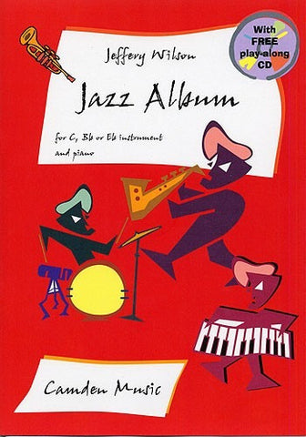 Jeffery Wilson: Jazz Album for C,Bb or Eb Instruments and Piano