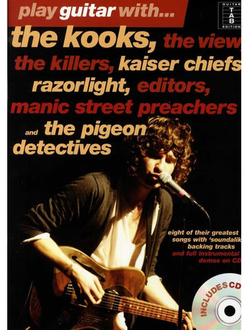 Play Guitar With... The Kooks, The View, The Killers, Kaiser Chiefs, Razorlight... (with CD)