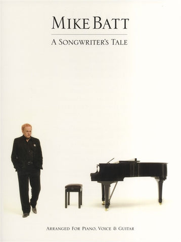 Mike Batt: A Songwriter's Tale - Piano, Vocal + Guitar