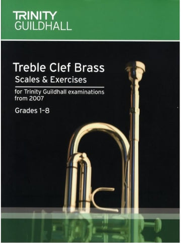 Trinity Guildhall: Treble Clef Brass Scales + Exercises (from 2007) - Grades 1-8