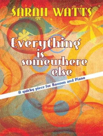 Sarah Watts: Everything is Somewhere Else (Bassoon/Piano)