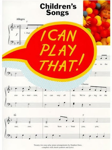 I Can Play That! Children's Songs - Piano, Lyrics + Chords