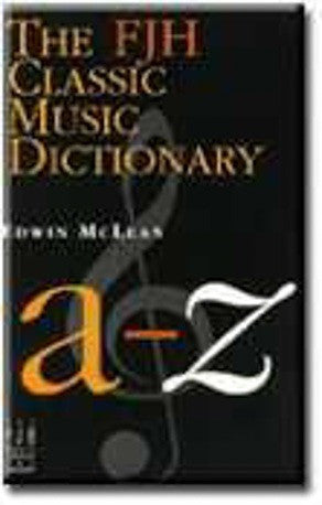 Edwin McLean: The FJH Classic Music Dictionary