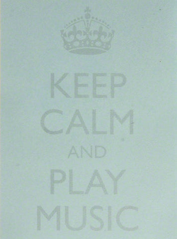 Keep Calm and Play Music - Post It Notes Blue