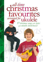 All-Time Christmas Favourites Arranged for Ukulele