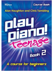 Alan Haughton: Play Piano! Teenage Book 2