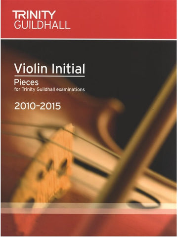 Trinity Guildhall - Violin Pieces 2010-2015 - Initial - Violin + Piano