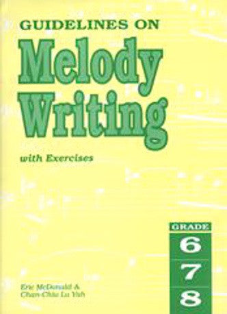 Guidelines On Melody Writing With Exercises - Grade 6-8