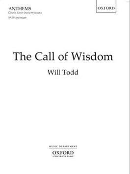 W. Todd: The Call of Wisdom - SATB + Organ