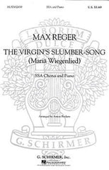 Max Reger: The Virgin's Slumber Song - SSA