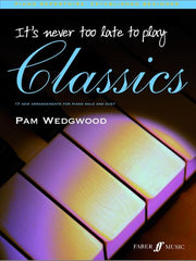 It's Never Too Late to Play Classics - Piano