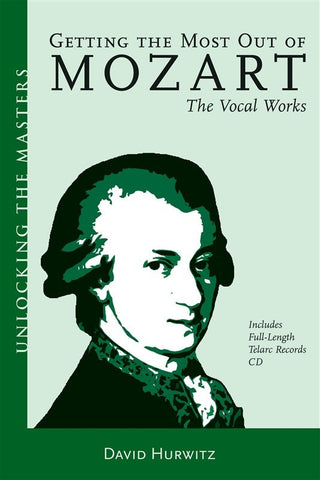 David Hurwitz: Getting The Most Out Of Mozart - The Vocal Works