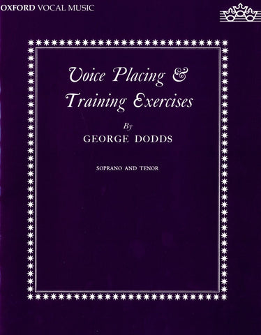 G. Dodds: Voice Placing + Training Exercises (Soprano + Tenor)