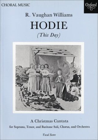 Ralph Vaughan Williams: Hodie (This Day) (Soprano/Tenor/Baritone soloists/SATB/Piano)