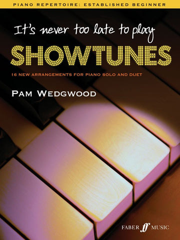 It's Never Too Late to Play Showtunes - Piano