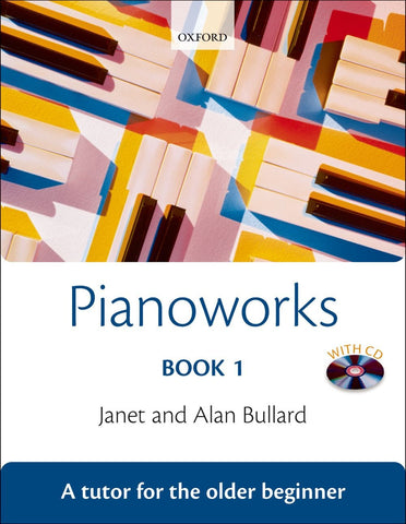 Pianoworks: A Tutor for the Older Beginner - Book 1 (with CD)