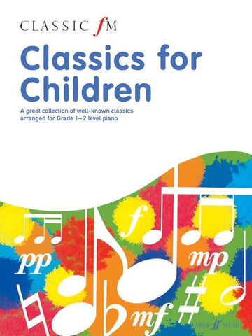 Classic FM: Classics for Children - Piano Solo