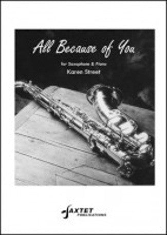 Karen Street: All Because of You (Eb or Bb Sax/Piano)