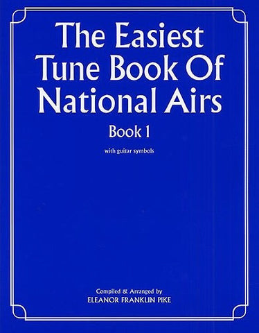 The Easiest Tune Book Of National Airs  - Book 1 - Piano