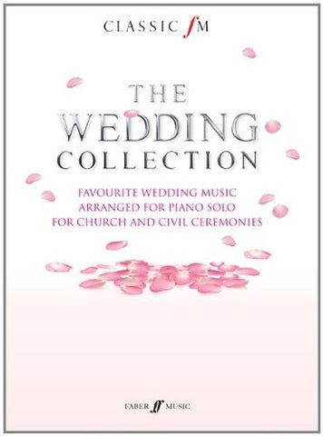 Classic FM: The Wedding Collection - Piano Solo