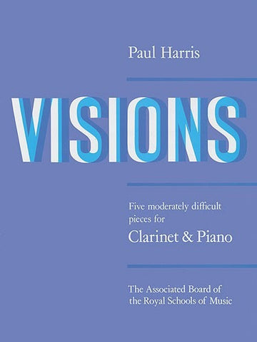 Paul Harris: Visions (Clarinet/Piano)