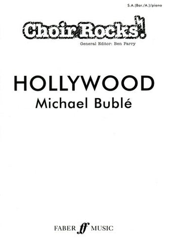 Choir Rocks! Michael Buble: Hollywood - SA (with Optional Baritone/Alto) + Piano