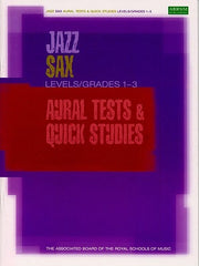 ABRSM Jazz - Alto Sax Aural Tests and Quick Studies Grades 1-3