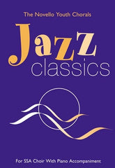 The Novello Youth Chorals: Jazz Classics  (SSA)
