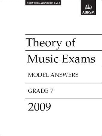 ABRSM Theory of Music Exam Papers 2009 - Grade 7 - Model Answers