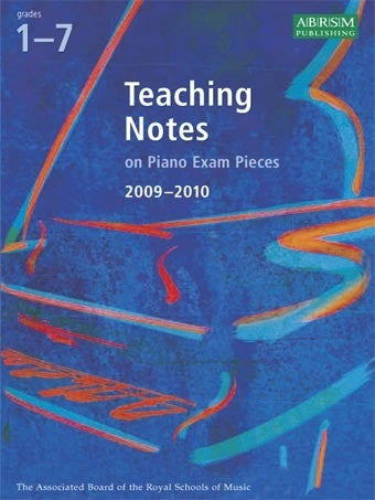 ABRSM Teaching Notes on Piano Exam Pieces 09-10 - Grades 1-7