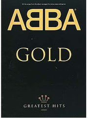 Abba Gold: Greatest Hits - Piano, Vocal + Guitar