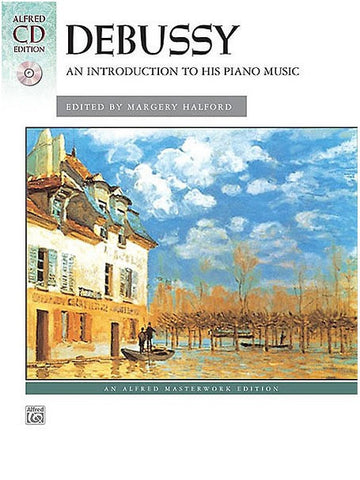 C. Debussy: An Introduction to his Piano Music