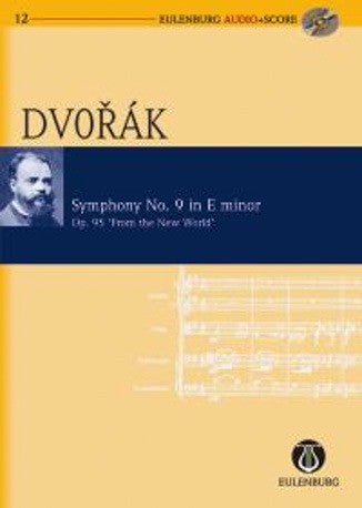 Antonin Dvorak: Symphony No 9 in E minor ''From the New World'' (Eulenburg  Audio + Score)