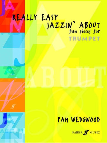 Really Easy Jazzin' About - Fun Pieces for Trumpet