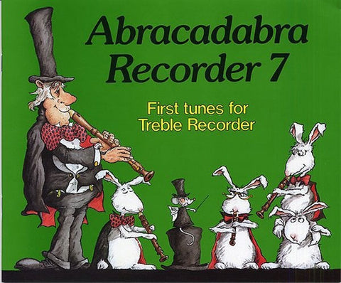 Abracadabra Recorder 7 - First Tunes for Treble Recorder (Pupils Book)