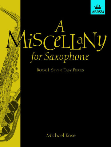 Michael Rose: A Miscellany for Saxophone Book 1 (Alto or Tenor Sax)
