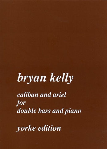 Bryan Kelly: Caliban and Ariel for Double Bass and Piano