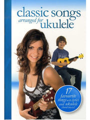 Classic Songs Arranged for Ukulele