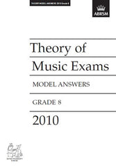 ABRSM Theory of Music Exam Papers 2010 - Grade 8 - Model Answers