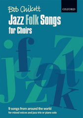 Bob Chilcott: Jazz Folk Songs for Choirs (SATB/Piano + CD)