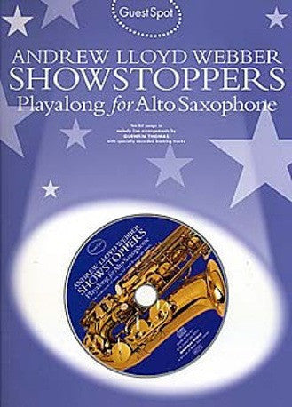 Guest Spot: Andrew Lloyd Webber Showstoppers Playalong For Alto Saxophone (with CD)