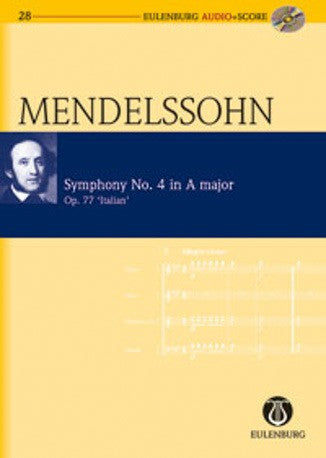Felix Mendelssohn Bartholdy: Symphony No.4 in A Major ''Italian'' (Eulenburg Audio + Score)