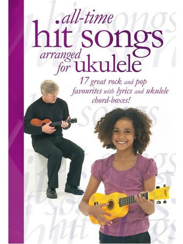 All-Time Hit Songs Arranged for Ukulele - Chord Songbook