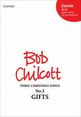 Bob Chilcott: Gifts - Three Christmas Songs No.3 (Unison Voices/Piano)